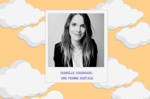 Isabelle Cougnaud, une femme digitale